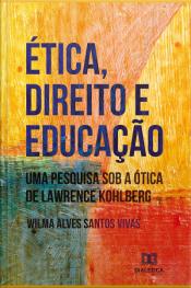Ética, Direito E Educação: Uma Pesquisa Sob A Ótica De Lawrence Kohlberg