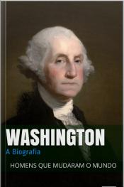 Washington: A Biografia