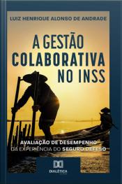 A Gestão Colaborativa No Inss: Avaliação De Desempenho Da Experiência Do Seguro Defeso