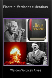 Einstein: Verdades E Mentiras: Verdades E Mentiras