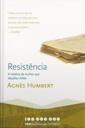 Resistência: A História Da Mulher Que Desafiou Hitler