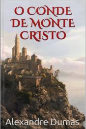 O Conde De Monte Cristo: Edição Completa