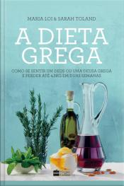 A Dieta Grega: Como Se Sentir Um Deus Ou Uma Deusa Grega E Perder Até 4,5kg Em Duas Semanas