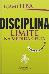 Disciplina, Limite Na Medida Certa: Novos Paradigmas
