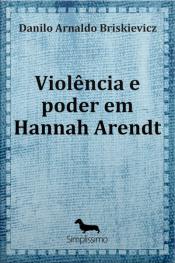 Violência E Poder Em Hannah Arendt