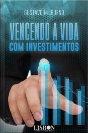 Vencendo A Vida Com Investimentos