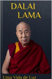 Dalai Lama: Uma Vida De Luz
