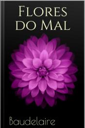Flores Do Mal - Baudelaire