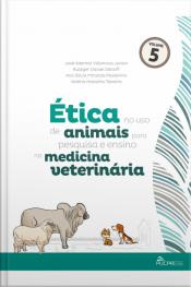 Ética No Uso De Animais Para Pesquisa E Ensino Na Medicina Veterinária