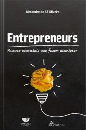 Entrepreneurs: Pessoas Essenciais Que Fazem Acontecer