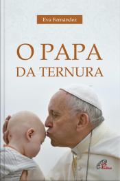 O Papa Da Ternura