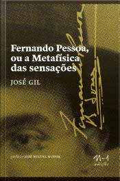 Fernando Pessoa Ou A Metafísica Das Sensações