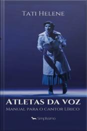 Atletas Da Voz: Manual Para O Cantor Lírico