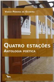 Quatro Estações: Antologia Poética