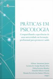 Práticas Em Psicologia: Compartilhando Experiências De Uma Universidade Na Formação Profissional Para Promover Saúde