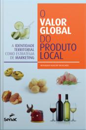 O Valor Global Do Produto Local: A Identidade Territorial Como Estratégia De Marketing