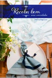 Bom Apetite! Receba Bem Seus Convidados (volume 1): 365 Receitas Para O Dia A Dia