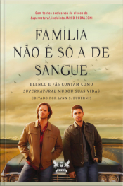 Supernatural - Família Não É Só A De Sangue: Elenco E Fãs Contam Como Supernatural Mudou Suas Vidas