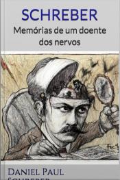 Schreber: Memórias De Um Doente Dos Nervos