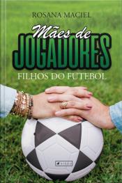 Mães De Jogadores, Filhos Do Futebol