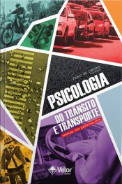 Psicologia Do Trânsito E Transporte: Manual Do Especialista