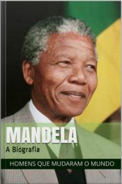 Nelson Mandela: A Biografia