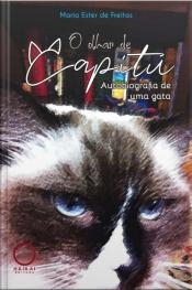 O Olhar De Capitu: Autobiografia De Uma Gata