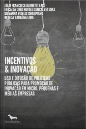 Incentivos & Inovação: Uso E Difusão De Políticas Públicas Para Promoção De Inovação Em Micro, Pequenas E Médias Empresas