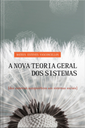 A Nova Teoria Geral Dos Sistemas: Dos Sistemas Autopoiéticos Aos Sistemas Sociais