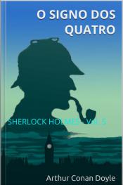 O Signo Dos Quatro: Sherlock Holmes - Vol. 2