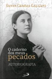 O Caderno Dos Meus Pecados - Autobiografia
