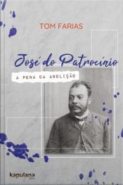José Do Patrocínio: A Pena Da Abolição