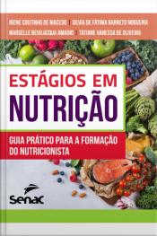 Estágios Em Nutrição: Guia Prático Para A Formação Do Nutricionista