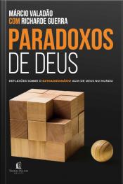 Paradoxos De Deus: Reflexos Sobre O Louco Agir De Deus No Mundo