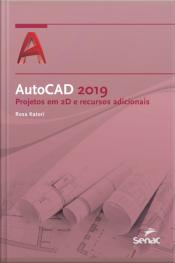 Autocad 2019: Projetos Em 2d E Recursos Adicionais