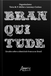 Branquitude: Estudos Sobre A Identidade Branca No Brasil