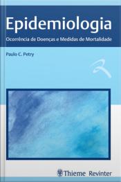 Epidemiologia: Ocorrência De Doenças E Medidas De Mortalidade