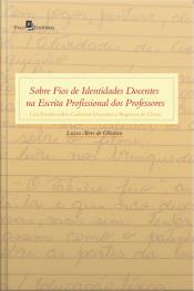 Sobre Fios De Identidades Docentes Na Escrita Profissional Dos Professores: Um Estudo Sobre Cadernos Docentes E Registros De Classe
