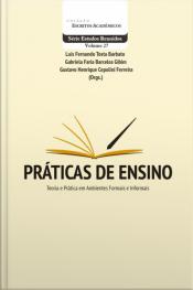 Práticas De Ensino: Teoria E Prática Em Ambientes Formais E Informais