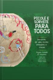 Picolé E Sorvete Para Todos: Percursos De Uma Escola Inovadora E Criativa