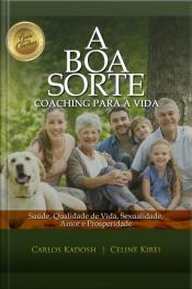A Boa Sorte: Coaching Para A Vida