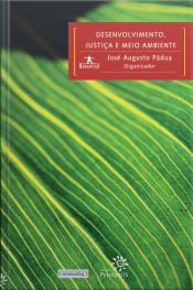 Desenvolvimento, Justiça E Meio Ambiente