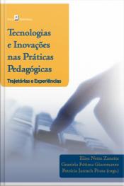 Tecnologias E Inovações Nas Práticas Pedagógicas: Trajetórias E Experiências