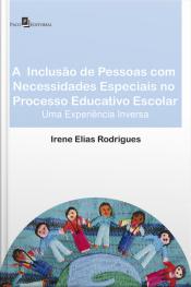 A Inclusão De Pessoas Com Necessidades Especiais No Processo Educativo Escolar: Uma Experiência Inversa