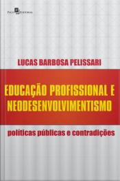 Educação Profissional E Neodesenvolvimentismo: Políticas Públicas E Contradições