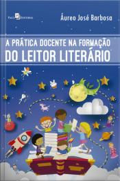 A Prática Docente Na Formação Do Leitor Literário
