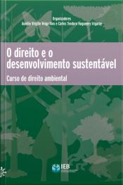 O Direito E O Desenvolvimento Sustentável: Curso De Direito Ambiental