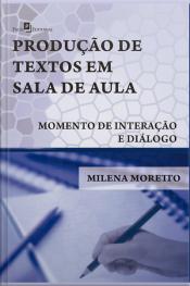 A Produção De Textos Em Sala De Aula: Momento De Interação E Diálogo