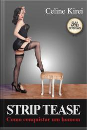 Striptease: Como Conquistar Um Homem