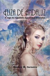 Eliza De Andaluz: A Saga Da Ciganinha Dos Cachos Dourados